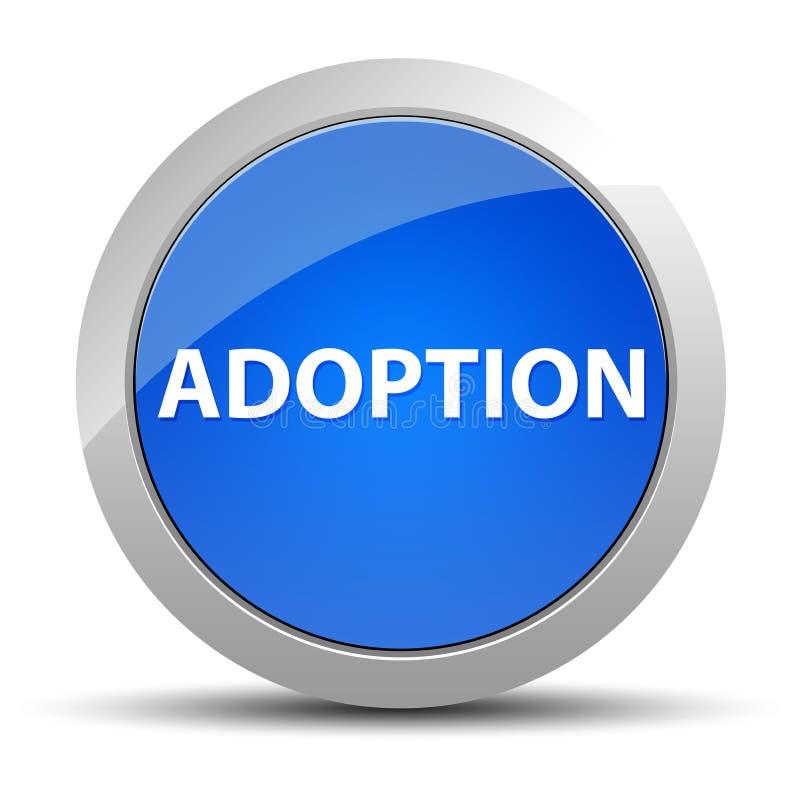 Adoption blue round button. Adoption Isolated on blue round button illustration royalty free illustration
