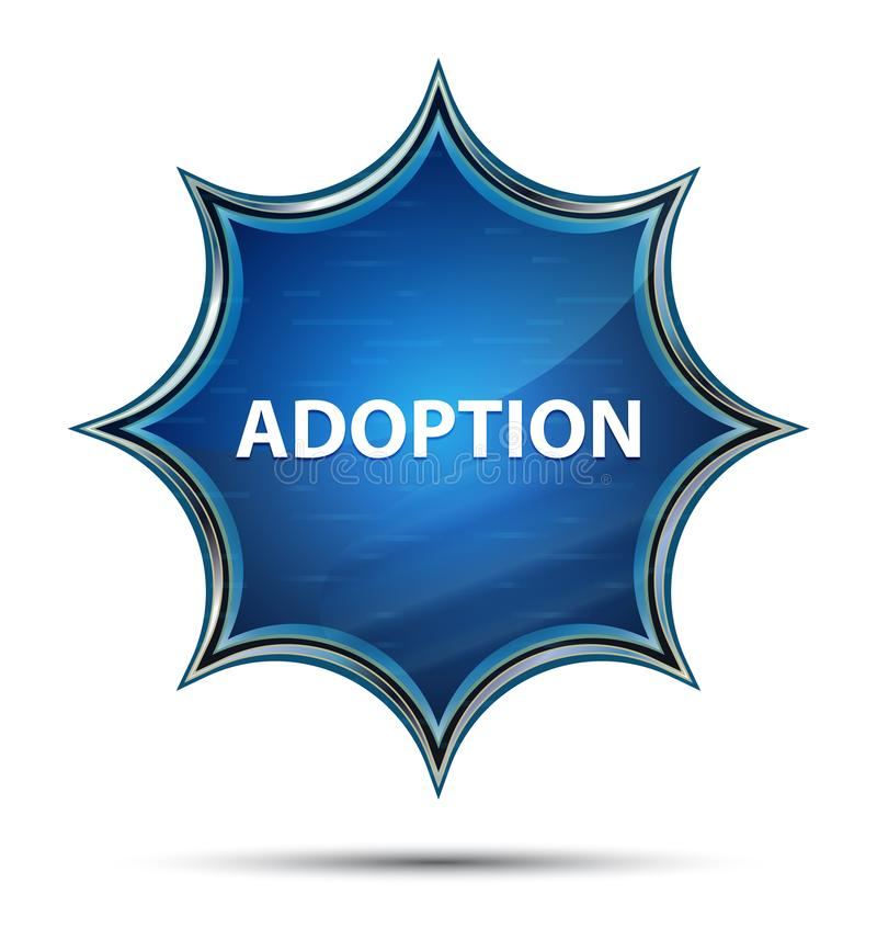 Adoption magical glassy sunburst blue button. Adoption Isolated on magical glassy sunburst blue button stock illustration