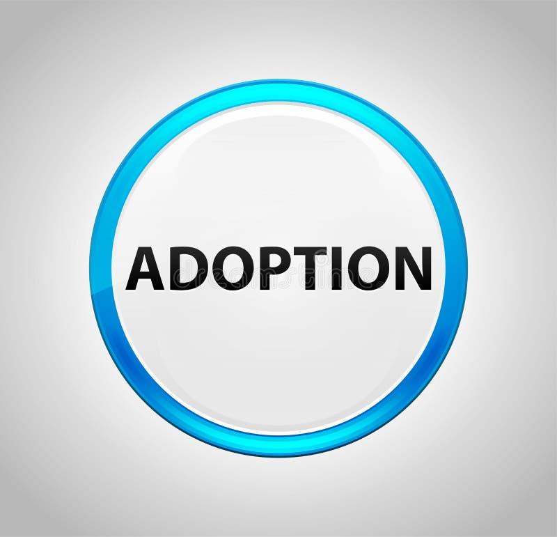 Adoption Round Blue Push Button. Adoption Isolated on Round Blue Push Button stock illustration