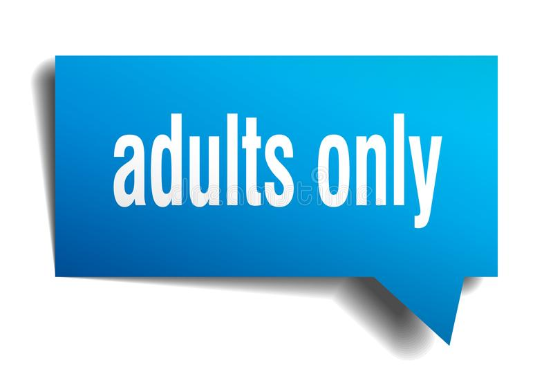 Adults only blue 3d speech bubble. Adults only blue 3d square isolated speech bubble royalty free illustration