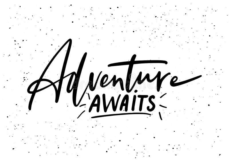 Adventure awaits. Ink brush pen hand drawn phrase lettering vector illustration
