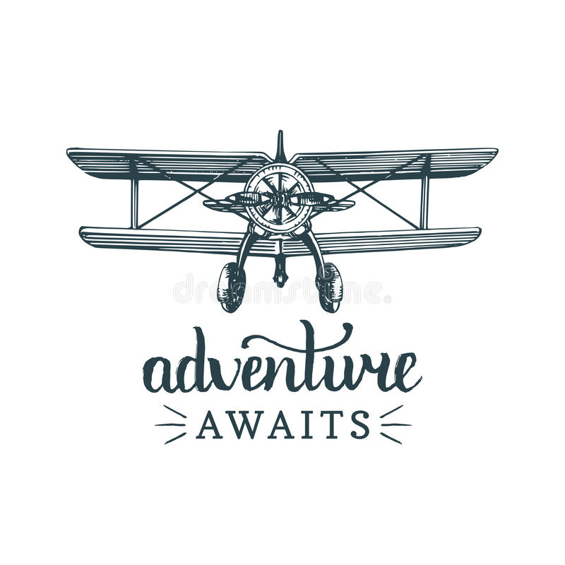 Adventure awaits motivational quote.Vintage retro airplane logo.Vector sketched aviation illustration in engraving style stock illustration