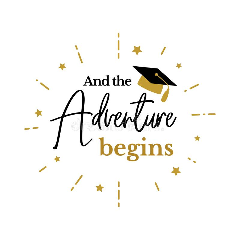 Adventure begins congrats graduates gold cap class. And the adventure begins. Congrats Graduates, class of 2019. Gold and black cap icon and lettering for royalty free illustration