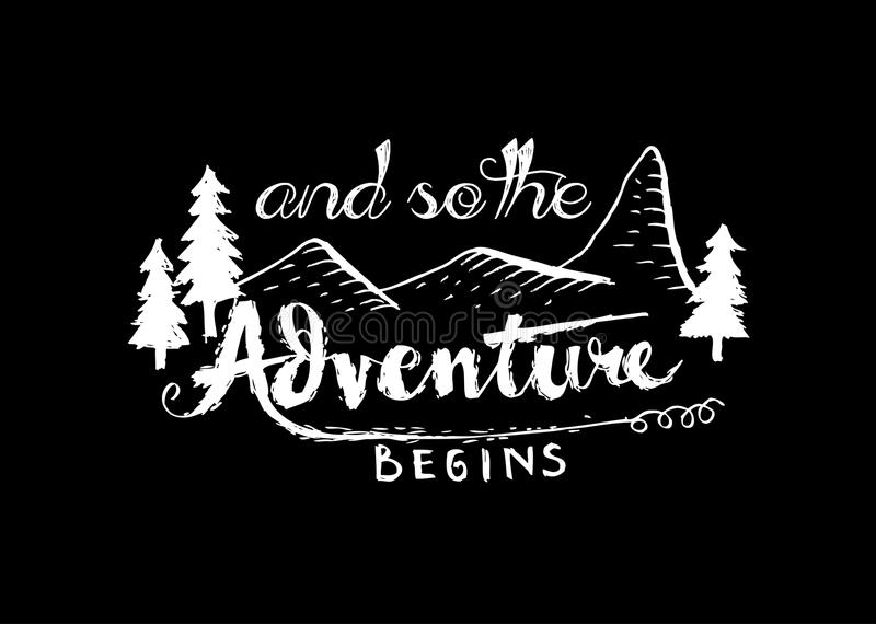 And so the adventure begins hand written lettering. For card and poster royalty free illustration
