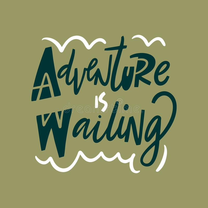 Adventure is waiting hand drawn vector quote lettering. Motivational typography. Isolated on green background vector illustration