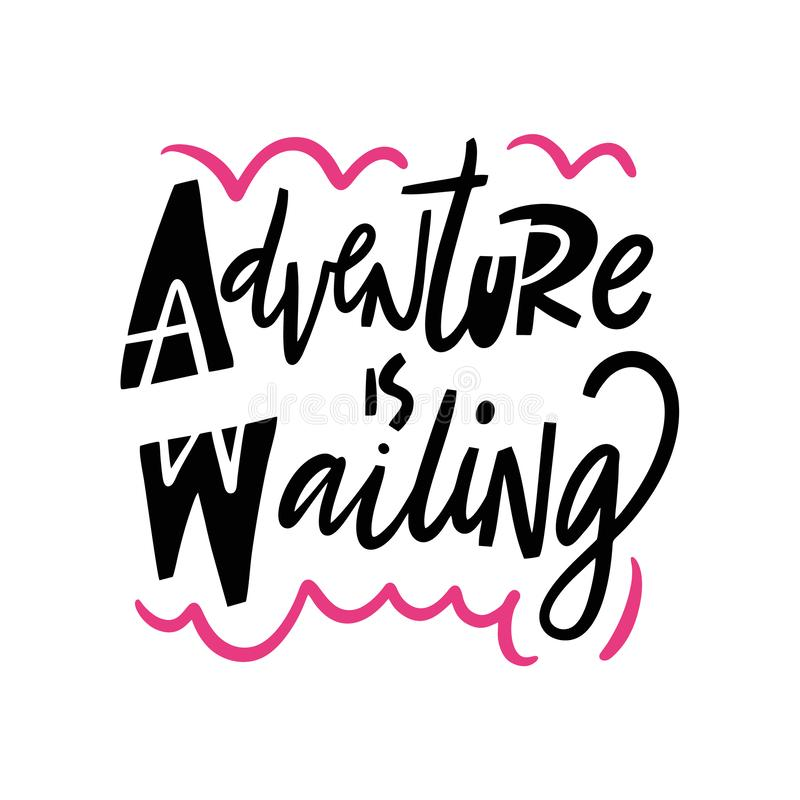 Adventure is waiting hand drawn vector quote lettering. Motivational typography. Isolated on white background vector illustration