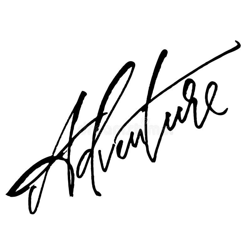 adventurousness Современная литерность руки каллиграфии для печати Serigraphy иллюстрация вектора