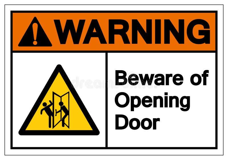 Advertindo ter cuidado com o sinal do símbolo da porta de abertura, ilustração do vetor, isolado na etiqueta branca do fundo EPS1 ilustração royalty free