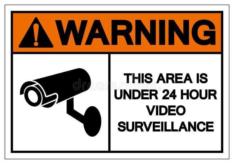 Advertir esta área está sob 24 sinais video do símbolo da fiscalização da hora, ilustração do vetor, isolado na etiqueta branca d ilustração stock