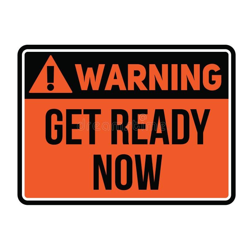 Advertir prepara-se agora o sinal de aviso ilustração do vetor