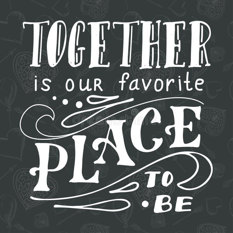 Affiche avec la citation typographique Carte postale de lettrage de main Illustration de vecteur d'encre Est ensemble notre endro illustration stock
