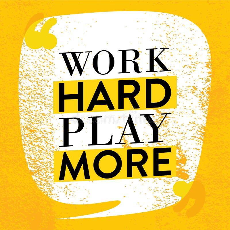 Affiche de motivation de citation Travaillez le jeu dur davantage L'inspiration cite la conception avec le fond grunge illustration libre de droits