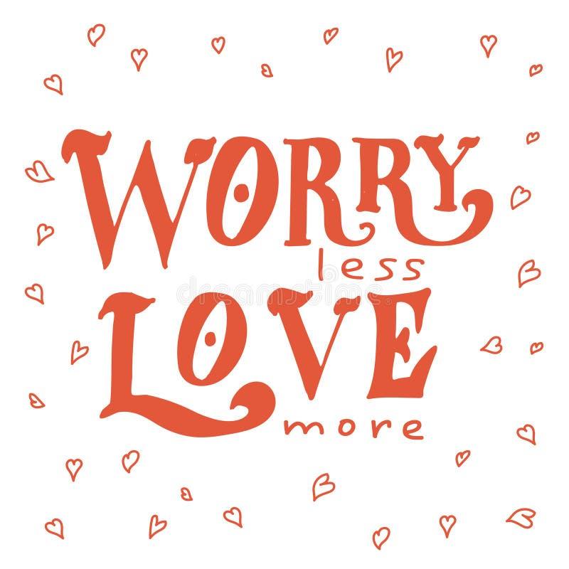 Affiche de vecteur avec la citation douce Lettrage tiré par la main pour le design de carte fond romantique L'inquiétude moins, a illustration libre de droits