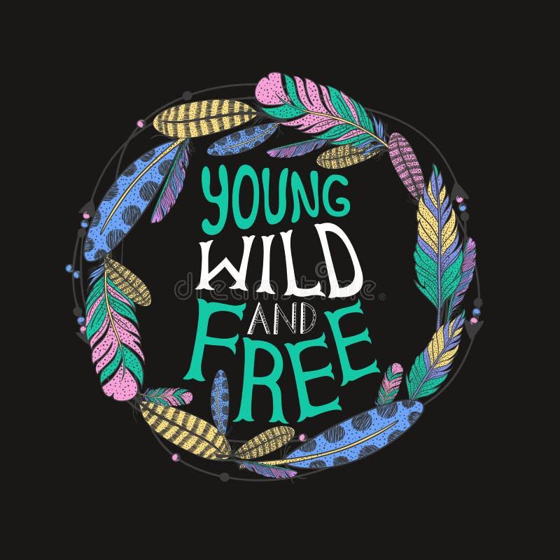 Affiche tirée par la main de typographie avec des plumes et x22 ; Jeune sauvage et free& x22 ; , citation de lettrage de main illustration libre de droits
