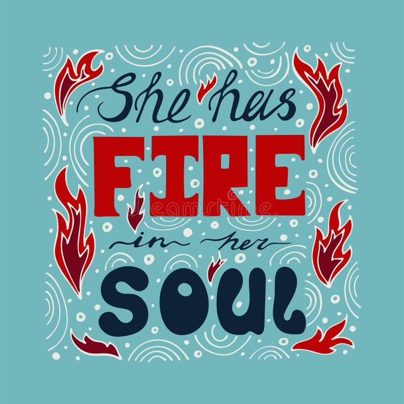 Affiche tirée par la main de typographie - elle a le feu dans son âme illustration libre de droits