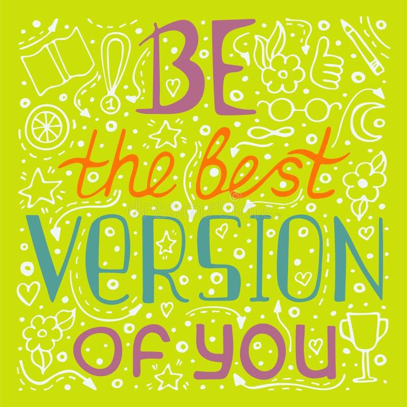 Affiche tirée par la main de typographie de motivation - soyez la meilleure version de vous illustration de vecteur