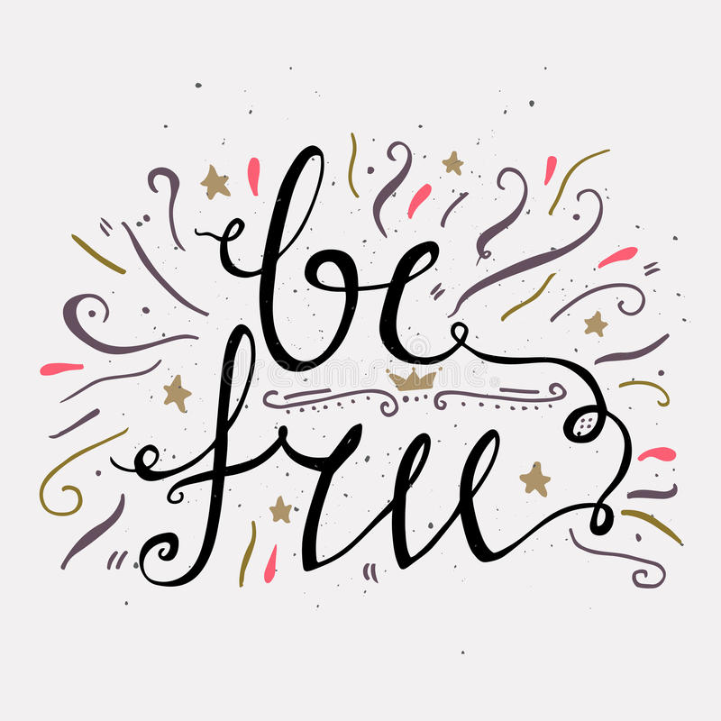 Affiche tirée par la main de typographie Soyez gratuit Affiches inspirées et de motivation Conception typographique élégante d'af illustration de vecteur