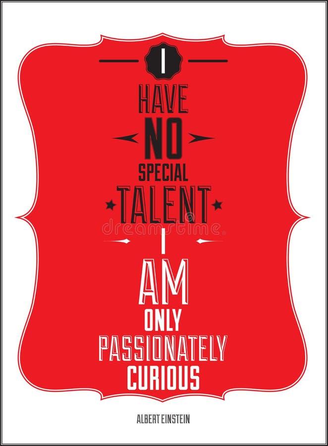 Affisch. Jag har ingen special talang som jag är endast passion stock illustrationer