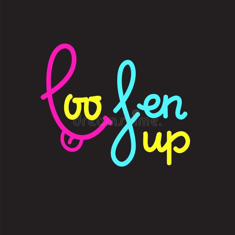 Afloje para arriba - simple inspire y cita de motivación Letras hermosas dibujadas mano libre illustration