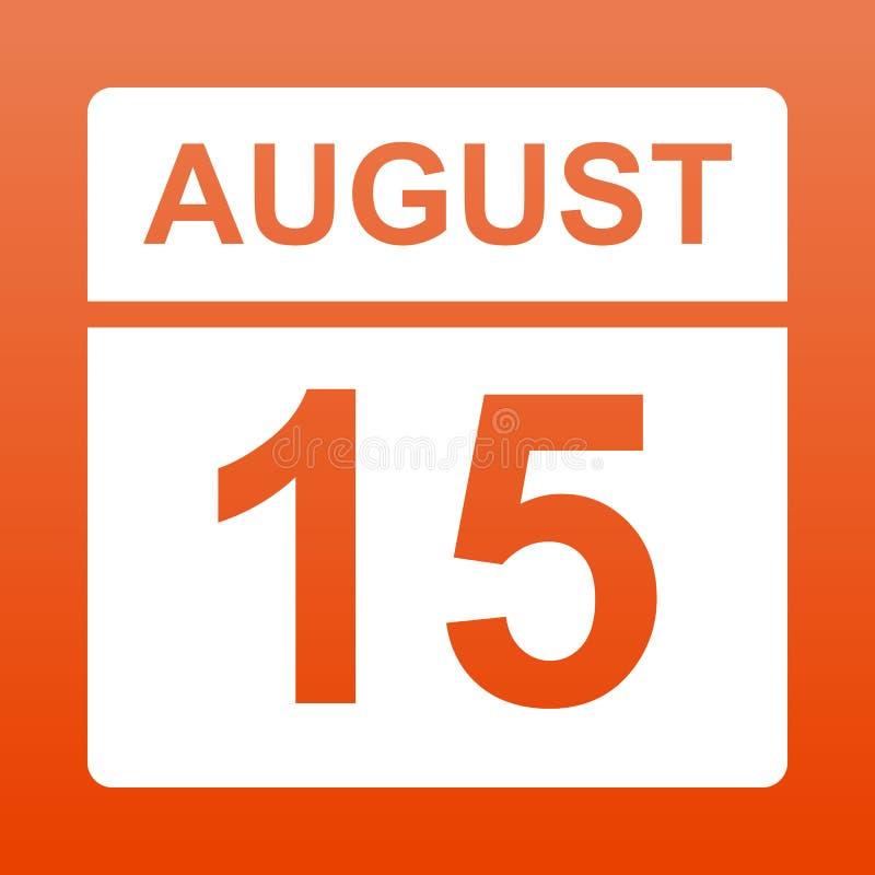 15 agosto Calendario bianco su un fondo colorato Giorno sul calendario Quindicesimo dell'illustrazione augusta illustrazione vettoriale