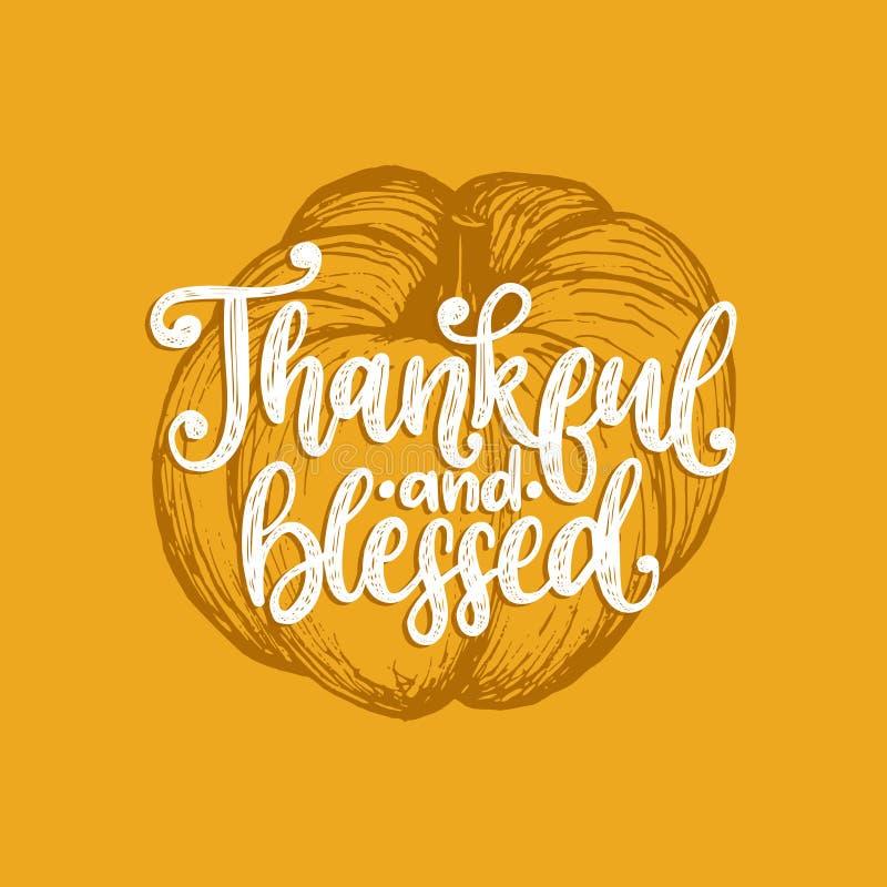 Agradecido y bendecido, letras de la mano Vector el ejemplo de la calabaza para la invitación de la acción de gracias, tarjeta de ilustración del vector