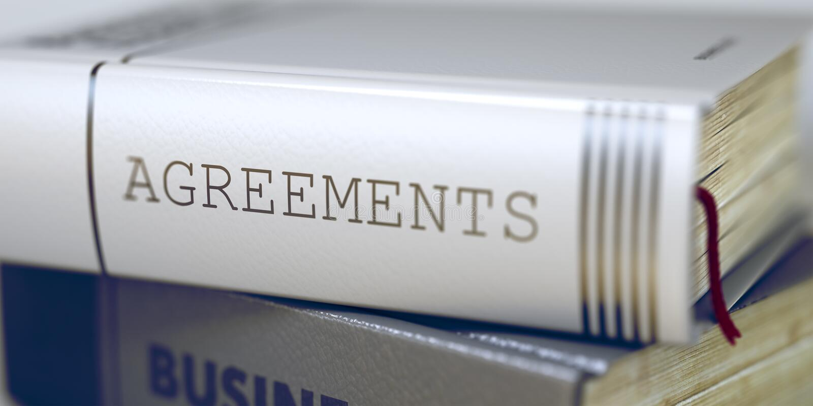 Agreements - Business Book Title. 3D. Agreements - Closeup of the Book Title. Closeup View. Business Concept: Closed Book with Title Agreements in Stack stock photo