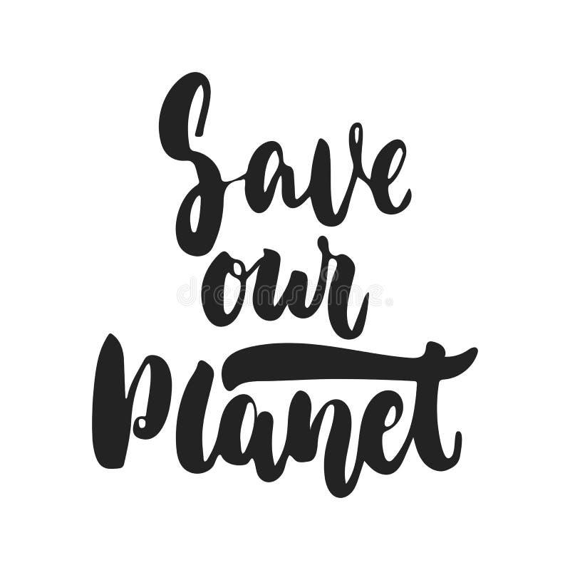 Ahorre nuestro planeta - mano dibujada poniendo letras a la frase de la ecología aislada en el fondo negro Vector de la tinta del libre illustration