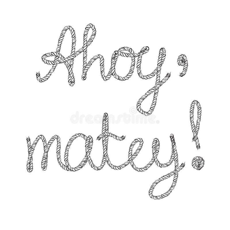 Free Ahoy Matey Rope Lettering Hand Drawn Vector Illustration Royalty Free Stock Images - 83505709