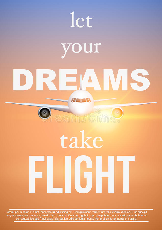 Air travel quotes Let Your DreamsTake Flight. Air travel quotes of Let Your Dreams Take Flight. Motivation poster of vacation and voyage. Aircraft at sunset stock illustration