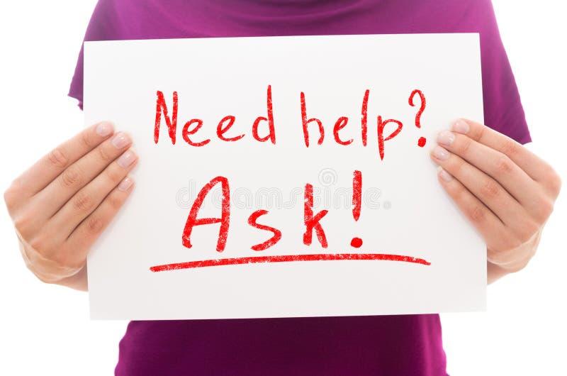 Aiuto di bisogno? Chieda! immagini stock