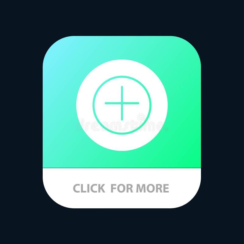 Ajoutez, plus, plus le bouton mobile d'appli Android et version de Glyph d'IOS illustration libre de droits
