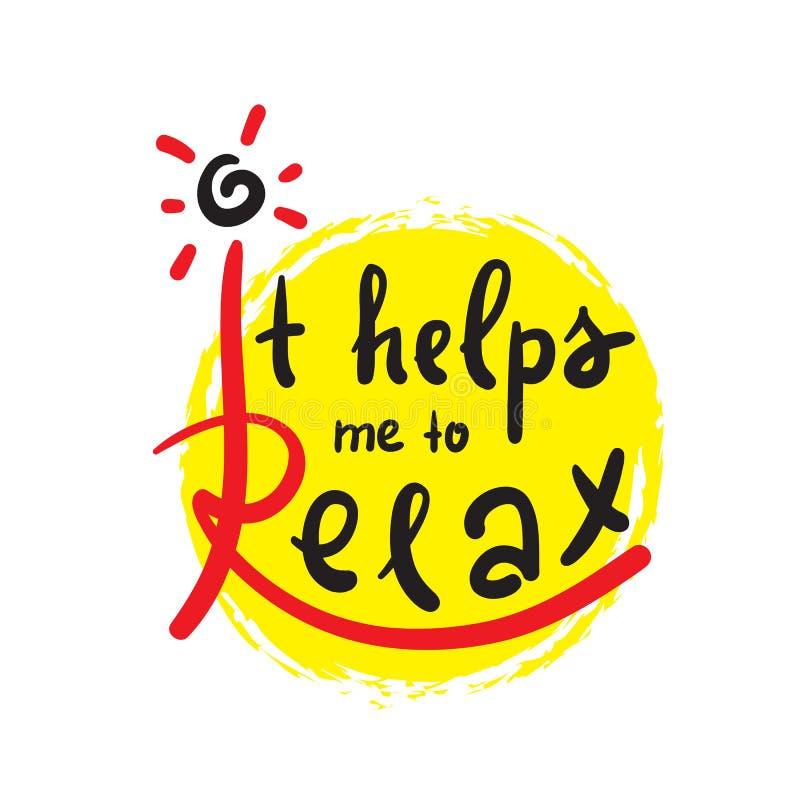 Ajuda-me a relaxar - simples inspire e citações inspiradores Rotulação bonita tirada mão ilustração do vetor