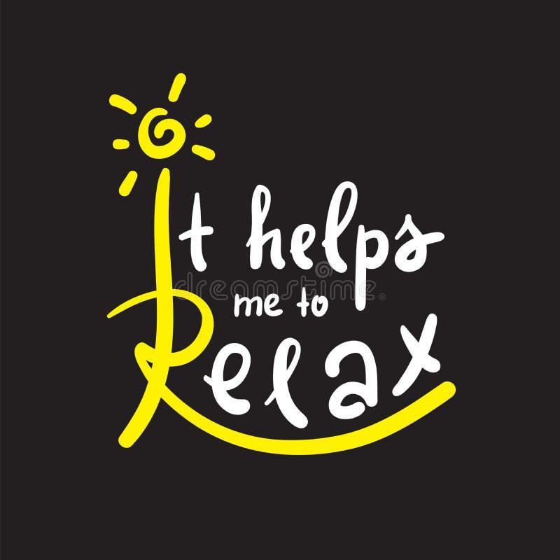 Ajuda-me a relaxar - simples inspire e citações inspiradores Rotulação bonita tirada mão ilustração stock
