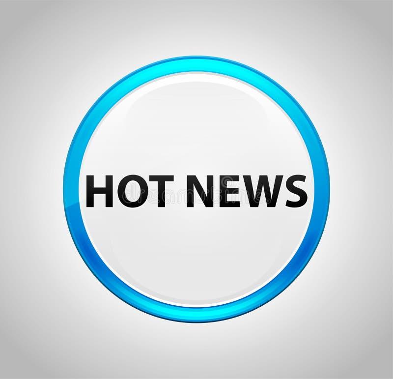 Aktuelle Nachrichten ringsum blauen Druckknopf lizenzfreie abbildung