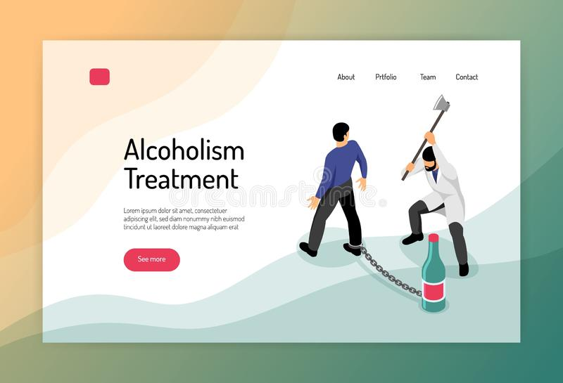Alcoholism Isometric Web Page. Alcoholism treatment isometric web page with man chained to bottle and doctor with hatchet vector illustration vector illustration