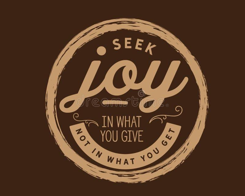 Alegria da busca no que você dá não no que você obtém ilustração do vetor
