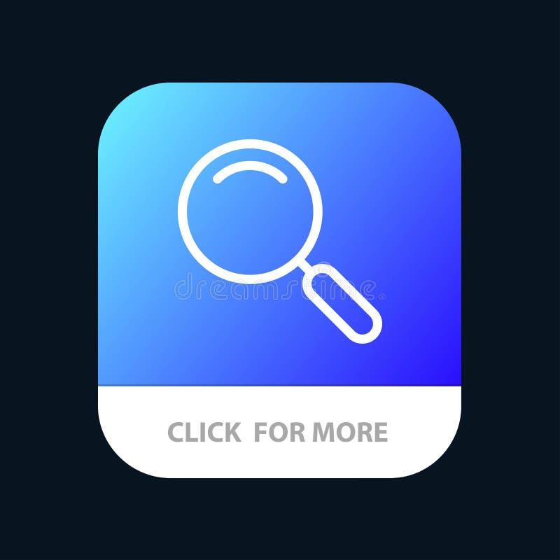 Algemeen, Magnifier, overdrijf, zoek Mobiele toepassingknoop Android en IOS Lijnversie vector illustratie