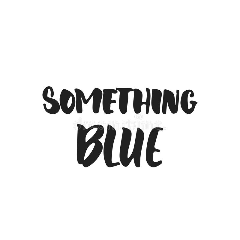 Algo azul - mano dibujada casandose la frase romántica de las letras aislada en el fondo blanco Vector de la tinta del cepillo de libre illustration