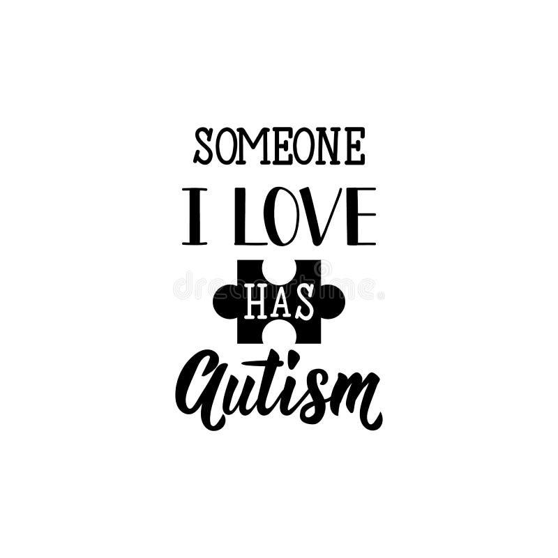Alguien amor de i tiene autismo deletreado Día de la conciencia del autismo del mundo cite a la tarjeta de felicitación del diseñ stock de ilustración