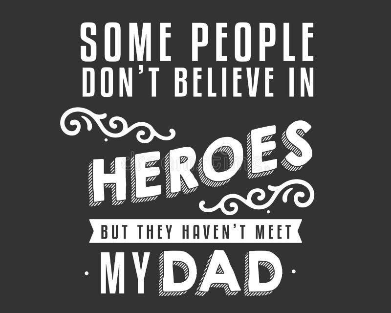 Algunas personas no creen en héroes sino que tienen no encontrar a mi papá stock de ilustración