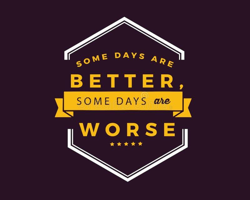 Algunos días son mejores, algunos días son peores ilustración del vector