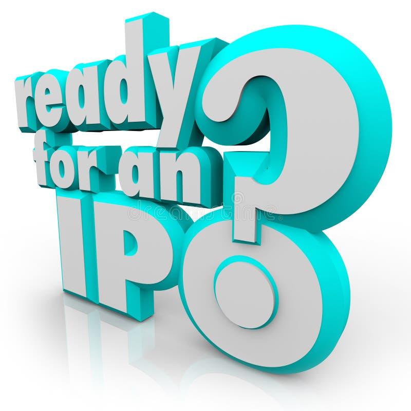 Aliste para una pregunta de IPO preparan la oferta pública inicial ilustración del vector