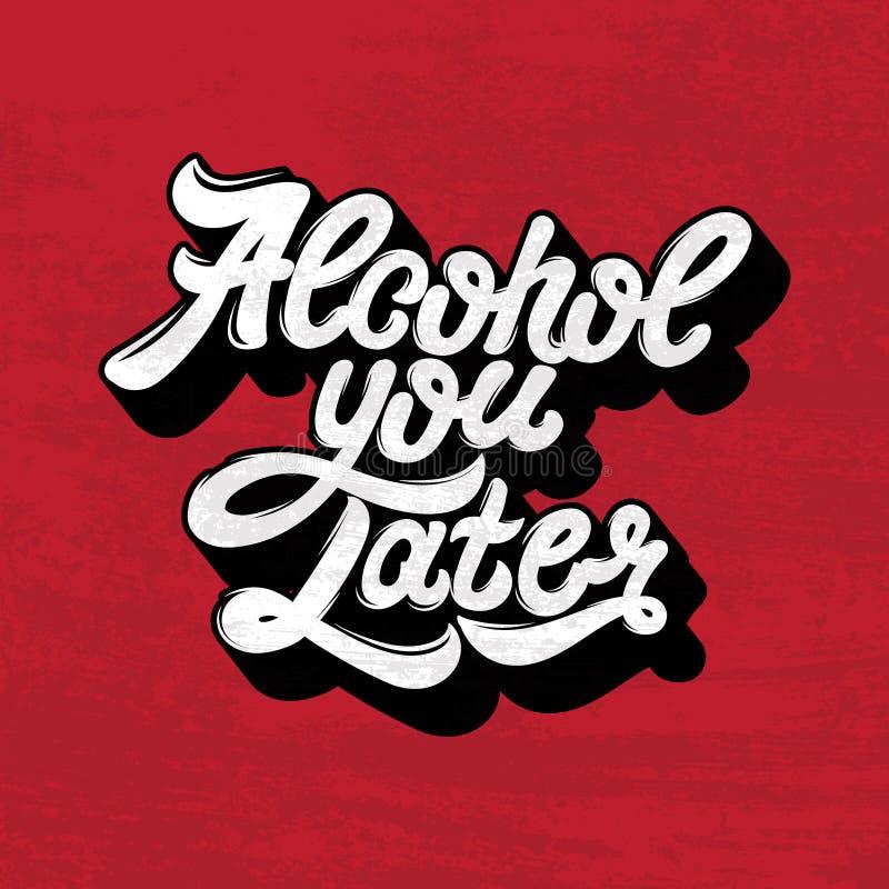 Alkohol Sie später Zitat-typografischer Hintergrund vektor abbildung