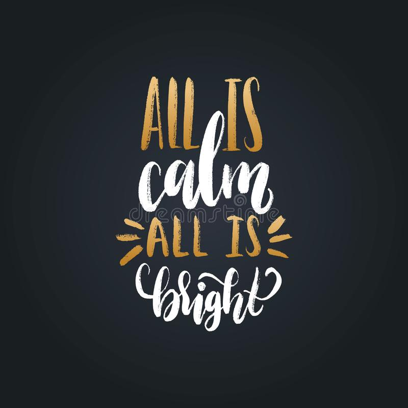 All Is Calm All Is Bright hand lettering.Vector Christmas calligraphic illustration.Happy Holidays greeting card, poster royalty free illustration