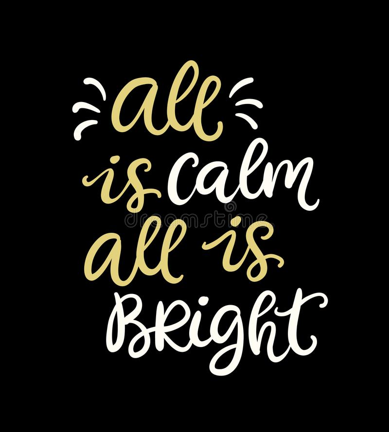 All Is Calm All Is Bright. Christmas typographic design with ink hand lettering phrase vector illustration