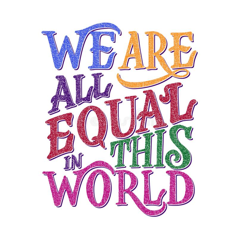 We are all equal in world lettering quote. We are equal in world lettering quote. International friendship day. Vector illustration royalty free illustration