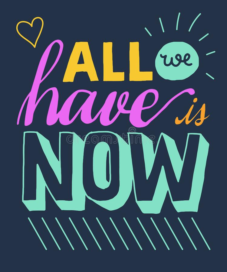 All we have is now word lettering. Illustration vector illustration