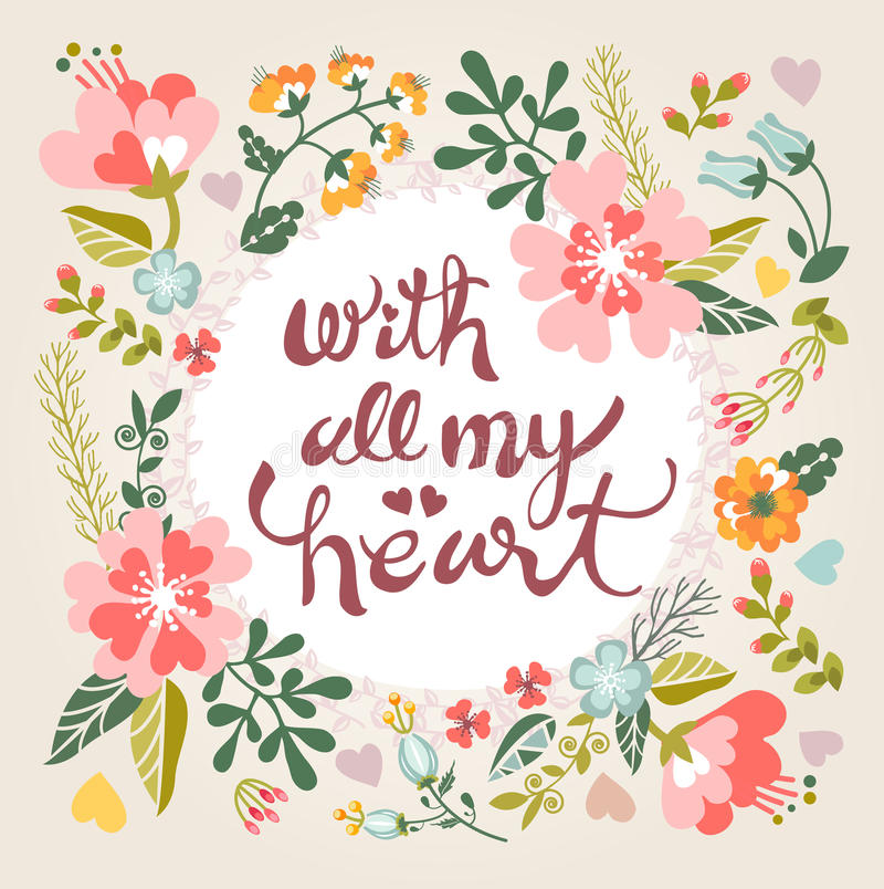 With all my heart. Stylish floral card in bright summer colors. vector illustration