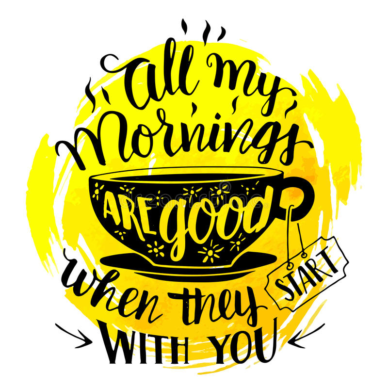All my mornings are good when they start with you vector illustration