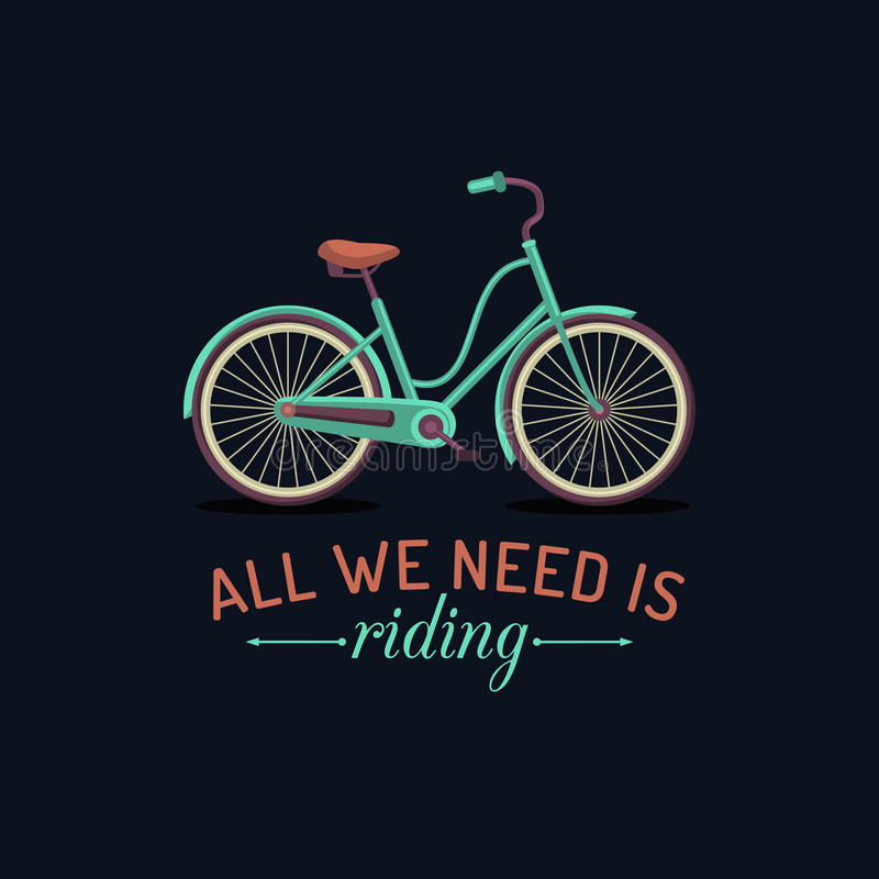All we need is riding. Vector illustration of hipster bicycle in flat style. Vintage inspirational poster for store etc. stock illustration